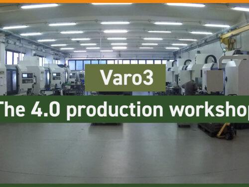 VARO3: the 4.0 production workshop